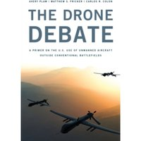 The Drone Debate : A Primer on the U.S. Use of Unmanned Aircraft Outside Conventional Battlefields