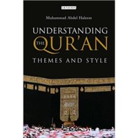 Understanding the Qur'an : Themes and Style