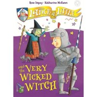 Sir Lance-a-Little and the Very Wicked Witch : Book 6