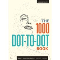 The 1000 Dot-to-Dot Book: Icons : twenty iconic portraits to complete yourself
