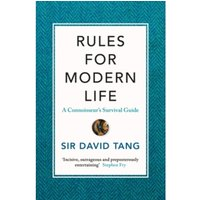 Rules for Modern Life : A Connoisseur's Survival Guide