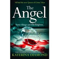 The Angel : A Shocking New Thriller - Read If You Dare!