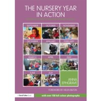 The Nursery Year in Action : Following children's interests through the year
