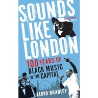 Sounds Like London : 100 Years of Black Music in the Capital