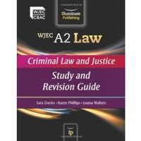 WJEC A2 Law - Criminal Law and Justice : Study and Revision Guide