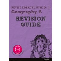 Revise Edexcel GCSE (9-1) Geography B Revision Guide: (with free online edition) by Rob Bircher (Mixed media product, 2016)