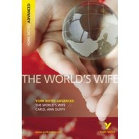 The World's Wife: York Notes Advanced by Carol Ann Duffy (Paperback, 2007)