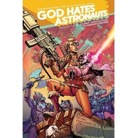God Hates Astronauts Volume 3