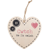 Cwtch Me I'm Welsh Hanging Heart Sign