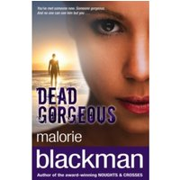 Dead Gorgeous by Malorie Blackman (Paperback, 2003)
