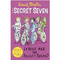 Secret Seven Colour Short Stories: Where Are The Secret Seven? : Book 4