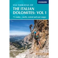 Via Ferratas of the Italian Dolomites Volume 1 : 75 routes - north, central and east ranges