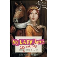 My Lady Jane : The Not Entirely True Story