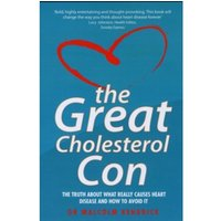 Great Cholesterol Con by Malcolm Kendrick (Paperback, 2008)