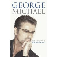 George Michael: The Biography by Rob Jovanovic (Paperback, 2008)