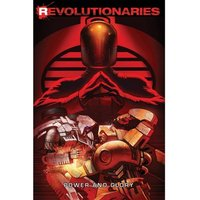 Revolutionaries  Volume 2: Power & Glory