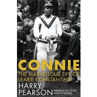 Connie : The Marvellous Life of Learie Constantine