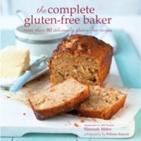 The Complete Gluten-free Baker : More Than 100 Deliciously Gluten-Free Recipes