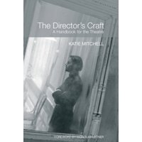 The Director's Craft : A Handbook for the Theatre