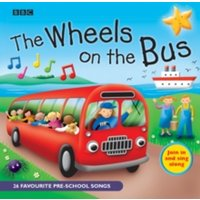 The Wheels On The Bus : Favourite Nursery Rhymes