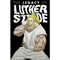 Legacy Of Luther Strode Volume 3