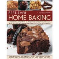 Best-ever Home Baking: A Wonderful Collection of Irresistible Home Bakes and Cakes with 70 Classic Recipes Shown in 300...