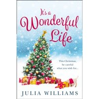 It's a Wonderful Life : The Christmas Bestseller is Back with an Unforgettable Holiday Romance