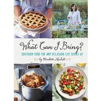 What Can I Bring? : Southern Food for Any Occasion Life Serves Up