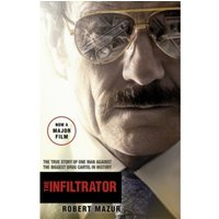 The Infiltrator : Undercover in the World of Drug Barons and Dirty Banks