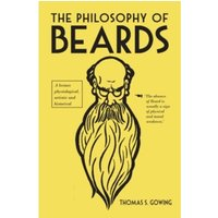 The Philosophy of Beards by Thomas S. Gowing (Hardback, 2014)