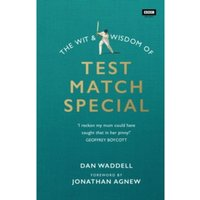 The Wit and Wisdom of Test Match Special