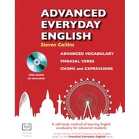 Advanced Everyday English : Phrasal Verbs-Advanced Vocabulary-Idioms and Expressions : Book 2