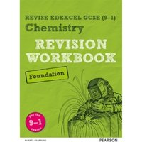 Revise Edexcel GCSE (9-1) Chemistry Foundation Revision Workbook : for the 9-1 exams