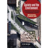 Society and the Environment: Pragmatic Solutions to Ecological Issues by Michael Carolan (Paperback, 2013)