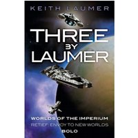 Three By Laumer : Worlds of the Imperium, Retief: Envoy to New Worlds, Bolo