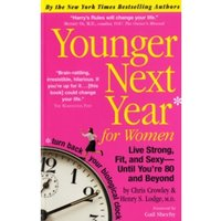 Younger Next Year for Women: Live Strong, Fit, and Sexy---until You're 80 and Beyond by Christopher Crowley, Dr. Henry S....