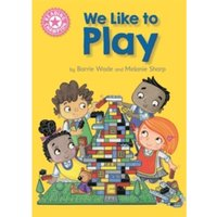 Reading Champion: We Like to Play : Independent Reading Pink 1B