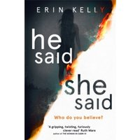 He Said/She Said : the gripping Sunday Times bestseller with a shocking twist