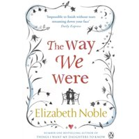 The Way We Were by Elizabeth Noble (Paperback, 2011)