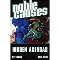 Noble Causes Volume 6: Hidden Agendas