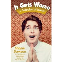 It Gets Worse : A Collection of Essays