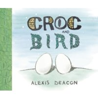 Croc and Bird by Alexis Deacon (Paperback, 2013)