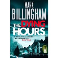 The Dying Hours by Mark Billingham (Paperback, 2014)