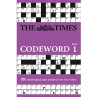 The Times Codeword : 150 Cracking Logic Puzzles