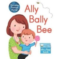 Ally Bally Bee : A Lift-the-Flap Book
