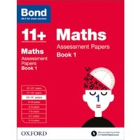 Bond 11+: Maths: Assessment Papers : 10-11+ years Book 1