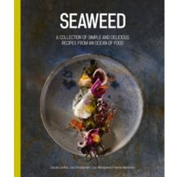 Seaweed : A Collection of Simple and Delicious Recipes from an Ocean of Food