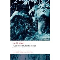 Collected Ghost Stories : (OWC Hardback)