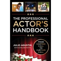 The Professional Actor's Handbook : From Casting Call to Curtain Call