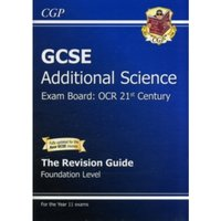 GCSE Additional Science OCR 21st Century Revision Guide - Foundation (with Online Edition) (A*-G)